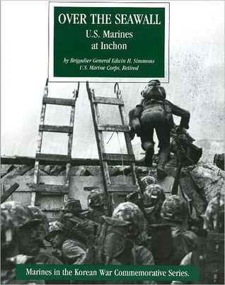 U.S. Marines at Inchon: Over the Seawall Edwin H. Simmons