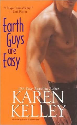 Earth Guys Are Easy Karen Kelley