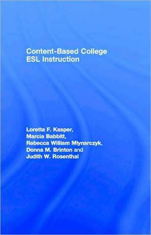 Content-Based College ESL Instruction  by  Loretta F. Kasper