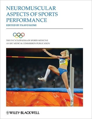Neuromuscular Aspects of Sports Performance  by  Paavo V. Komi