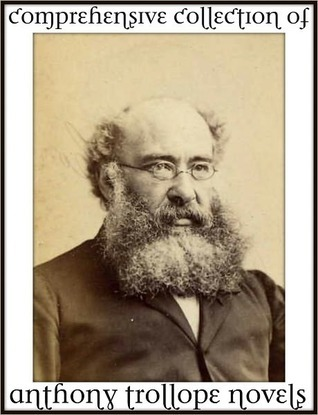 Comprehensive Collection of Anthony Trollope Novels  by  Anthony Trollope