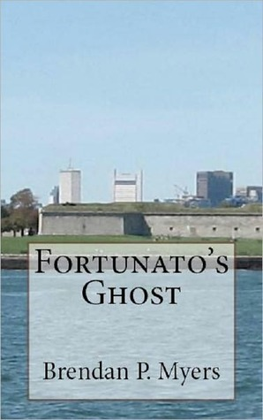 Fortunatos Ghost  by  Brendan P. Myers