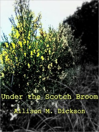 Under the Scotch Broom Allison M. Dickson