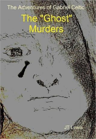 The Ghost Murders J.T. Lewis