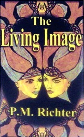 The Living Image  by  P.M. Richter