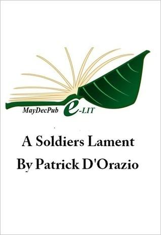 A Soldiers Lament Patrick DOrazio