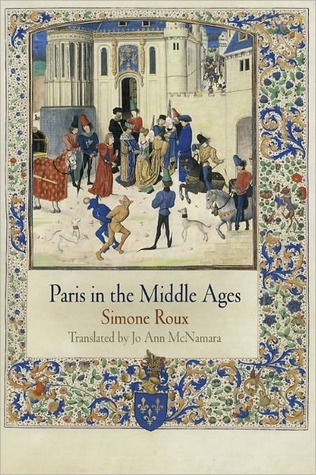 Paris in the Middle Ages  by  Simone Roux