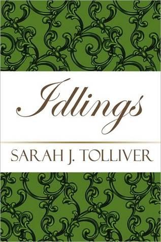 Idlings Idlings Sarah Tolliver