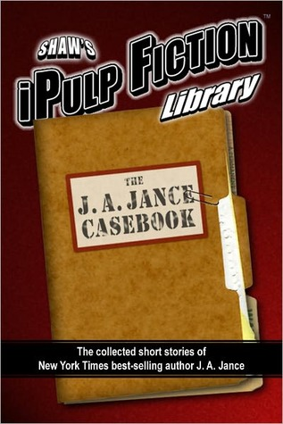 The J. A. Jance Casebook J.A. Jance