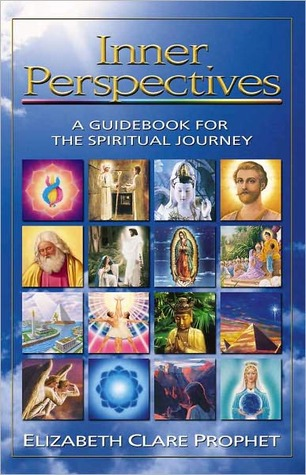Inner Perspectives: A Guidebook for the Spiritual Journey Elizabeth Clare Prophet