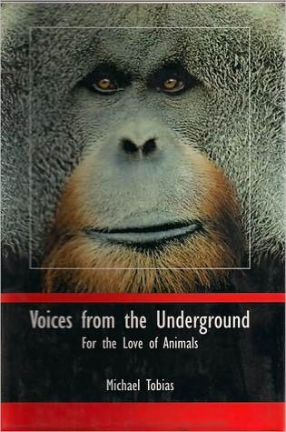 Voices from the Underground: For the Love of Animals Micahel Tobias