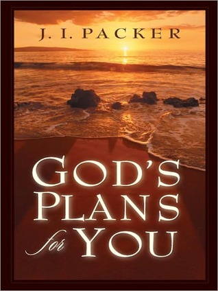 Gods Plans for You  by  J.I. Packer