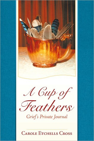 A Cup Of Feathers Carole Etchells Cross