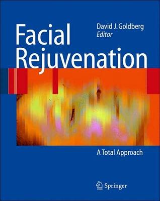 Facial Rejuvenation  by  David J. Goldberg