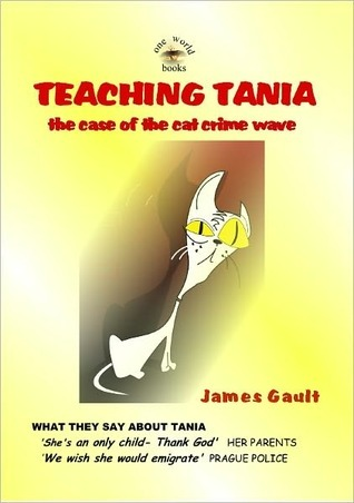 Teaching Tania - The case of the cat crimewave  by  James Gault