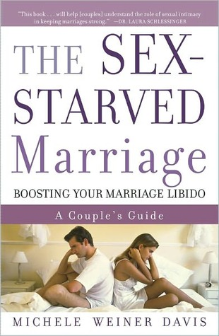 The Sex-Starved Marriage: Boosting Your Marriage Libido: A Couples Guide  by  Michele Weiner-Davis