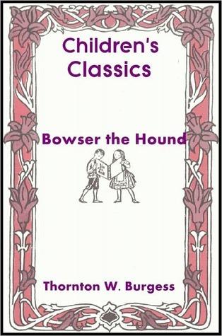 Bowser The Hound  by  Thornton W. Burgess