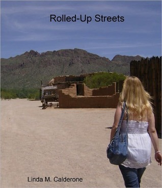 Rolled-Up Streets  by  Linda Calderone