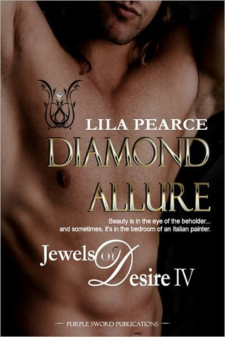 Jewels of Desire IV: Diamond Allure  by  Lila Pearce
