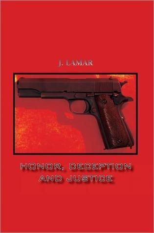 HONOR, DECEPTION AND JUSTICE J. LAMAR