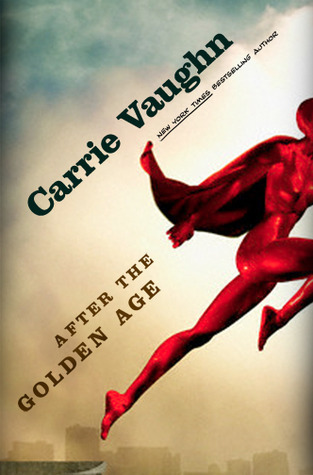 After the Golden Age (Golden Age, #1)  by  Carrie Vaughn