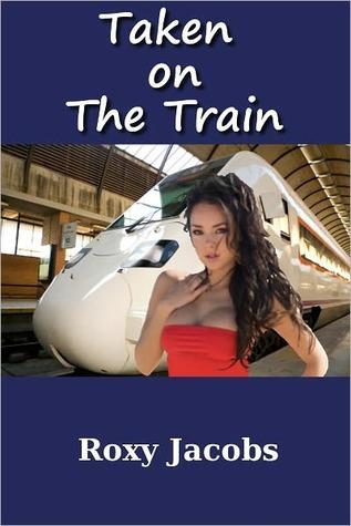 Taken on a Train Roxy Jacobs