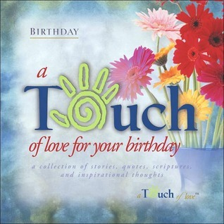 A Touch of Love for Your Birthday  by  Howard Publishing Company