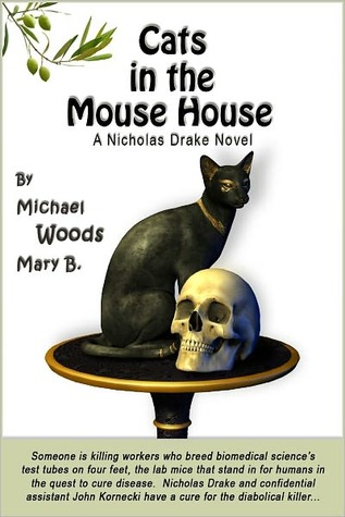 Cats in the Mouse House: A Nicholas Drake Novel Michael Woods