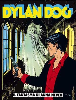 Dylan Dog n. 4: Il fantasma di Anna Never  by  Tiziano Sclavi