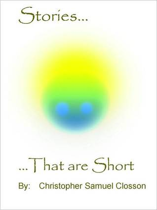 Stories, That are Short Christopher Closson