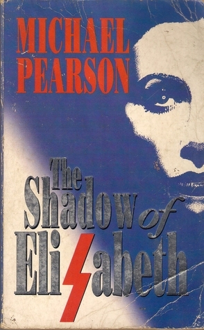 The Shadow of Elisabeth  by  Michael Pearson