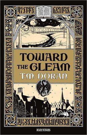 Toward the Gleam  by  T.M. Doran