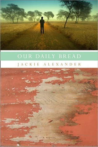 Our Daily Bread Our Daily Bread Jackie Alexander