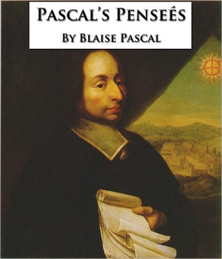 Pascals Pensees: Thoughts on God and Religion Blaise Pascal