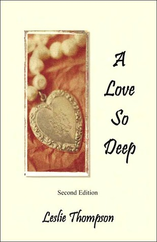 A Love So Deep: Second Edition  by  Leslie Thompson