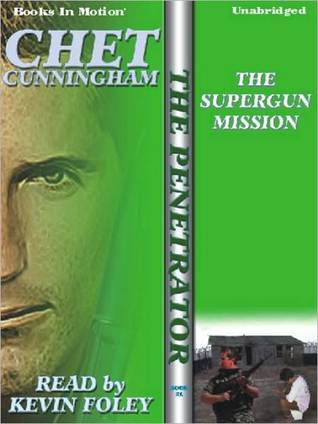 The Supergun Mission (The Penetrator, #21)  by  Lionel Derrick