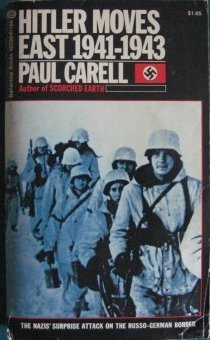 Hitler Moves East, 1941 1943  by  Paul Carell