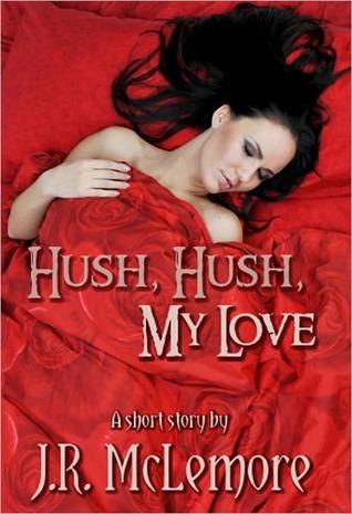 Hush, Hush, My Love J.R. McLemore