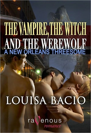 A New Orleans Threesome (The Vampire, The Witch and The Werewolf, #2)  by  Louisa Bacio