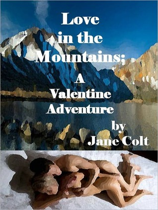 Love in the Mountains: A Valentine Adventure Jane Colt
