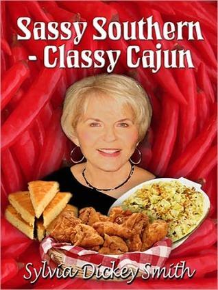 Sassy Southern Classy Cajun Sylvia Dickey Smith