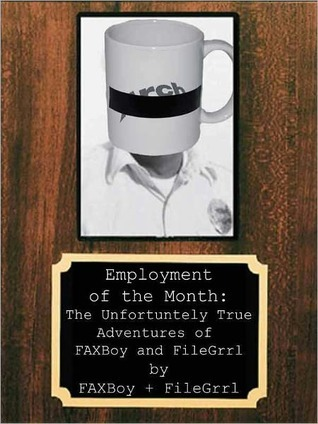 Employment of the Month: The Unfortunately True Adventures of FAXBoy and FileGrrl FAXBoy