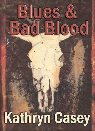Blues and Bad Blood Kathryn Casey