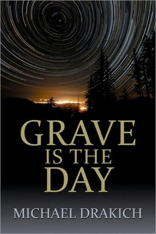 Grave Is The Day Michael Drahick