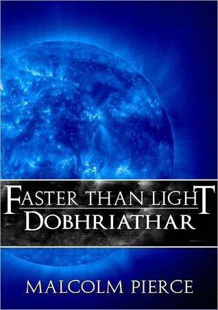 Faster Than Light: Dobhriathar Malcolm Pierce