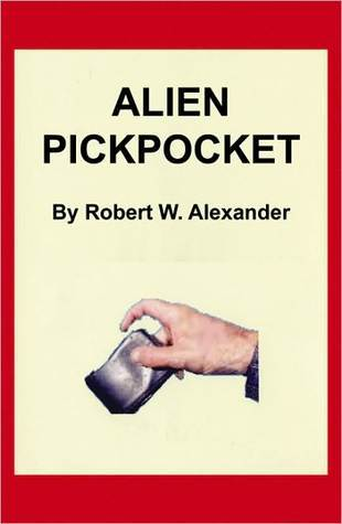 Alien Pickpocket  by  R.W. Alexander