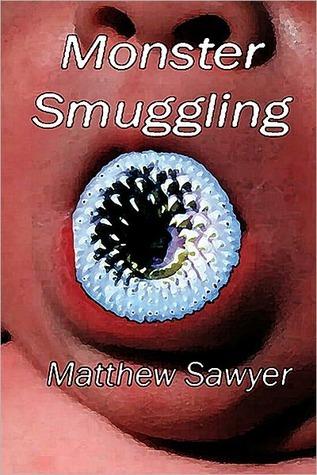 Monster Smuggling Matthew Sawyer