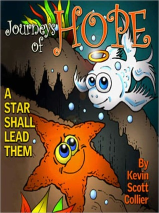 Journeys of Hope: A Star Shall Lead Them Kevin Scott Collier