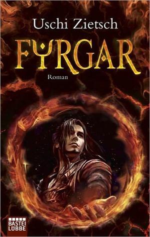 Fyrgar - Volk des Feuers: Roman Uschi Zietsch