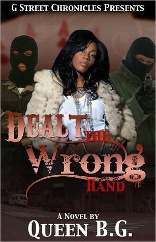 Dealt the Wrong Hand  by  Queen B.G.